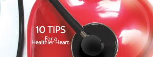 10 Tips for a healthier heart